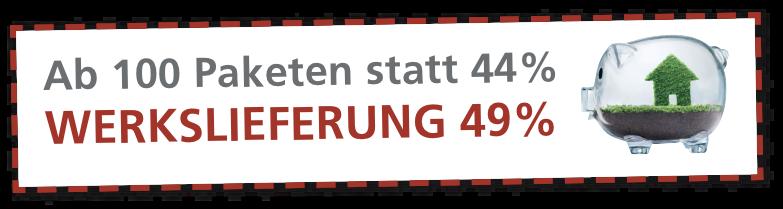 """Rabattbalken """"Ab 100 Paketen statt 44% Werkslieferung 49%"""